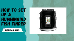 How to Set Up a Humminbird Fish Finder