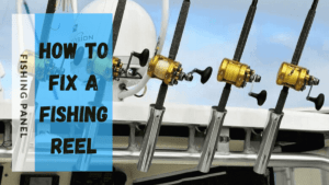 how to fix a fishing reel